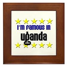 I'm Famous in Uganda Framed Tile