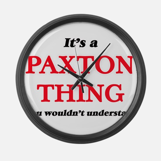 It's a Paxton thing, you woul Large Wall Clock