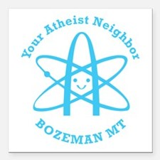 """Atheist Neighbor Bozeman BLUE Square Car Magnet 3"""""""