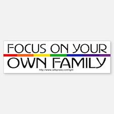 FOCUS ON YOUR OWN FAMILY Bumper Bumper Bumper Sticker