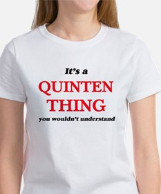 It's a Quinten thing, you wouldn't T-Shirt