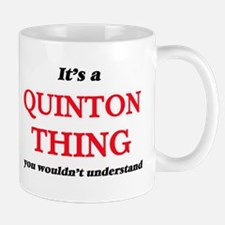 It's a Quinton thing, you wouldn't un Mugs