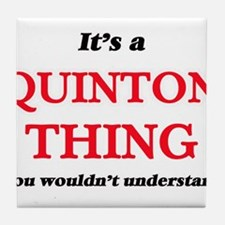 It's a Quinton thing, you wouldn& Tile Coaster