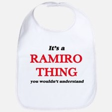 It's a Ramiro thing, you wouldn't Baby Bib