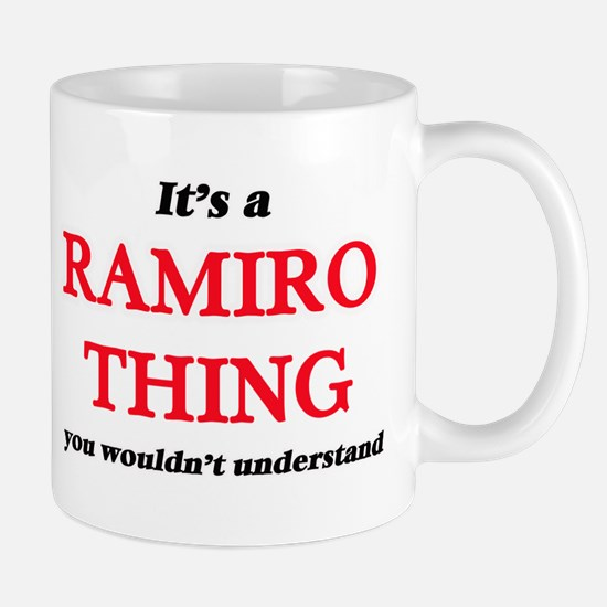 It's a Ramiro thing, you wouldn't und Mugs
