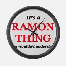 It's a Ramon thing, you would Large Wall Clock