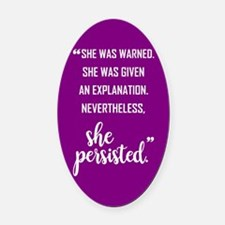 SHE PERSISTED Oval Car Magnet