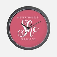 Nevertheless, She Persisted. Wall Clock