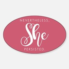 Nevertheless, She Persisted. Bumper Stickers