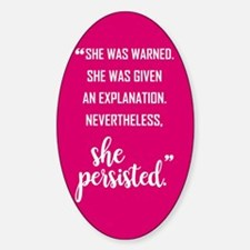SHE PERSISTED Sticker (Oval)