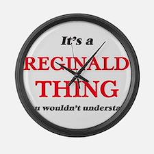 It's a Reginald thing, you wo Large Wall Clock