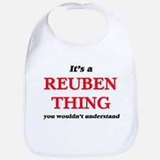 It's a Reuben thing, you wouldn't Baby Bib