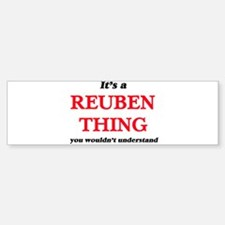 It's a Reuben thing, you wouldn Bumper Bumper Bumper Sticker