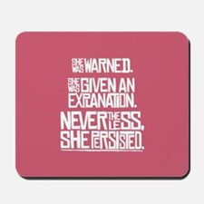 Nevertheless, She Persisted. Mousepad