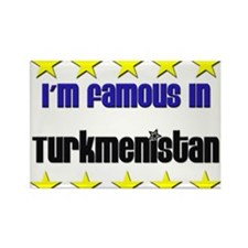 I'm Famous in Turkmenistan Rectangle Magnet