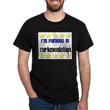 I'm Famous in Turkmenistan T-Shirt
