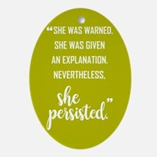 SHE PERSISTED Oval Ornament