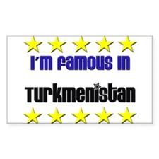 I'm Famous in Turkmenistan Rectangle Decal