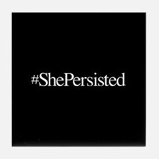 Nevertheless, She Persisted. Tile Coaster