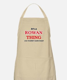 It's a Rowan thing, you wouldn&#39 Light Apron