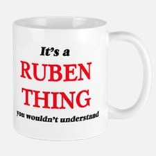 It's a Ruben thing, you wouldn't unde Mugs