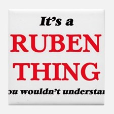 It's a Ruben thing, you wouldn&#3 Tile Coaster