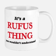 It's a Rufus thing, you wouldn't unde Mugs