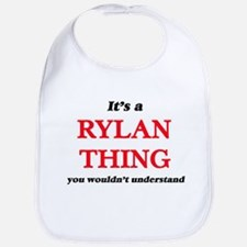 It's a Rylan thing, you wouldn't Baby Bib