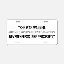 SHE PERSISTED. Aluminum License Plate