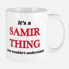 It's a Samir thing, you wouldn't unde Mugs