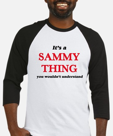 It's a Sammy thing, you wouldn Baseball Jersey