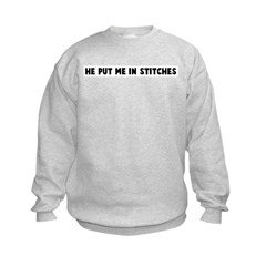 He put me in stitches Sweatshirt