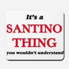 It's a Santino thing, you wouldn&#39 Mousepad