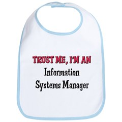Trust Me I'm an Information Systems Manager Bib