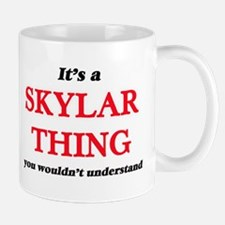 It's a Skylar thing, you wouldn't und Mugs