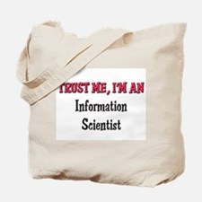 Trust Me I'm an Information Scientist Tote Bag
