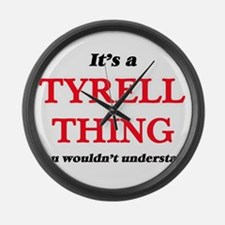 It's a Tyrell thing, you woul Large Wall Clock