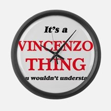 It's a Vincenzo thing, you wo Large Wall Clock