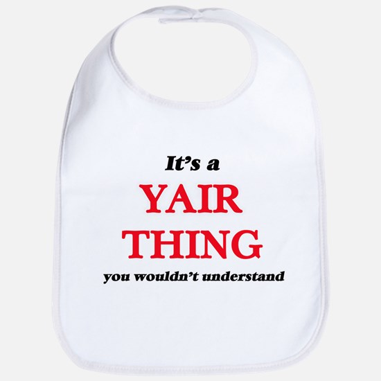 It's a Yair thing, you wouldn't u Baby Bib