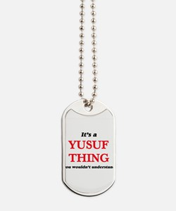 It's a Yusuf thing, you wouldn't Dog Tags