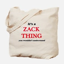 It's a Zack thing, you wouldn't u Tote Bag