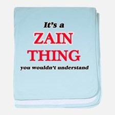 It's a Zain thing, you wouldn&#39 baby blanket