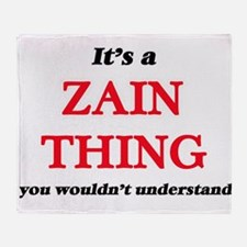 It's a Zain thing, you wouldn&#3 Throw Blanket