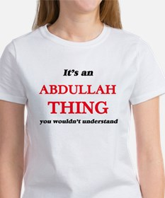It's an Abdullah thing, you wouldn&#39 T-Shirt
