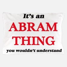 It's an Abram thing, you wouldn&#3 Pillow Case