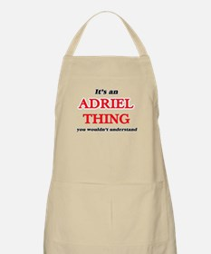 It's an Adriel thing, you wouldn&# Light Apron