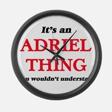 It's an Adriel thing, you wou Large Wall Clock