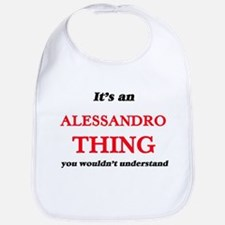 It's an Alessandro thing, you wouldn& Baby Bib