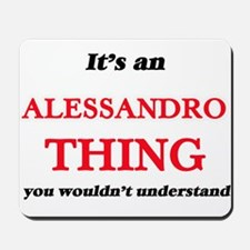 It's an Alessandro thing, you wouldn Mousepad