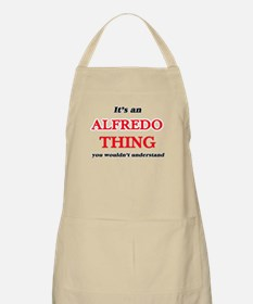 It's an Alfredo thing, you wouldn& Light Apron